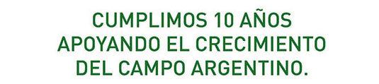 Cumplimos 10 Años Apoyando el Crecimiento del Campo Argentina